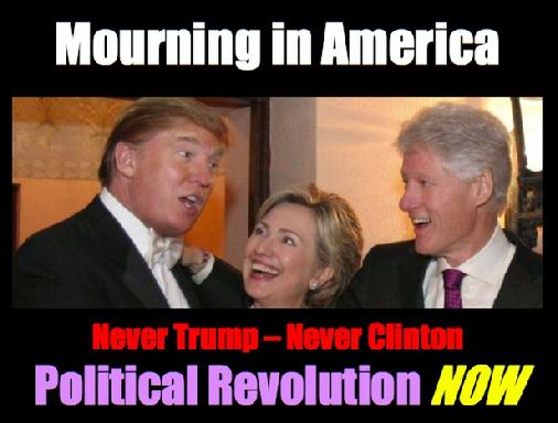 Never Hillary Clinton, Never Donald Trump - Political Revolution NOW
